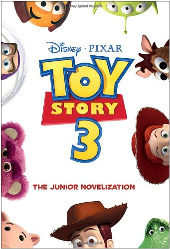 Toy Story 3 Junior Novelization (Disney/Pixar Toy Story 3)