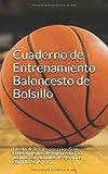 """Cuaderno de Entrenamiento Baloncesto de Bolsillo: Libreta de Bolsillo para planificar Entrenamientos de Baloncesto   50 páginas con plantillas de ejercicios Formato A6 (5"""" x 8"""")"""