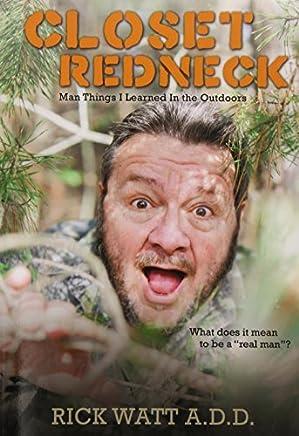 Closet Redneck by Rick Watt a. D. D. (2014-04-30)