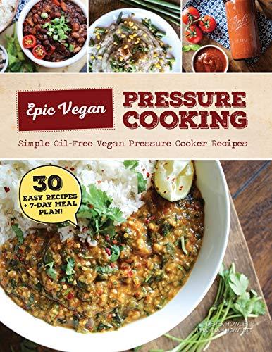 Epic Vegan Pressure Cooking