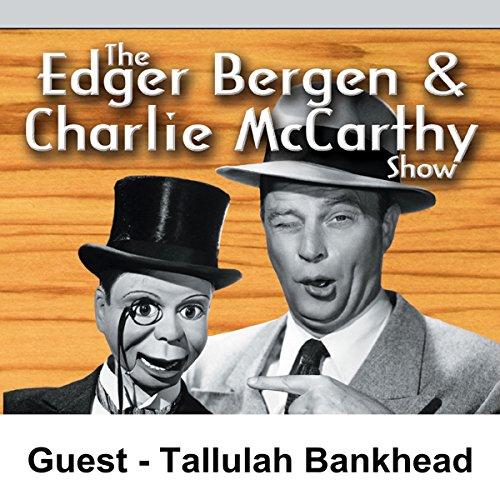 Edgar Bergen & Charlie McCarthy [Guest: Tallulah Bankhead] audiobook cover art