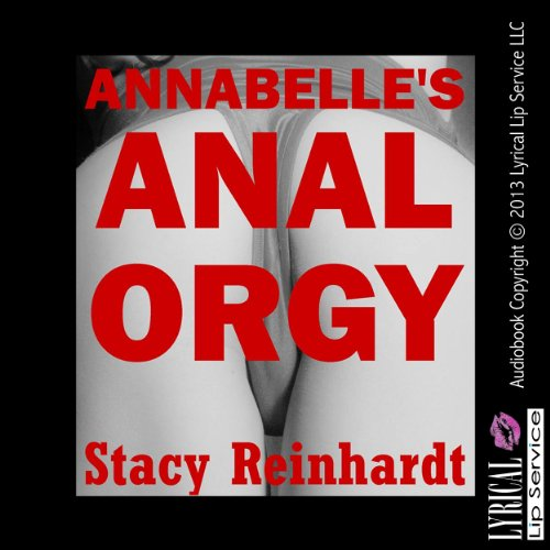 Annabelle's Anal Orgy     Harsh Sex Encounters              By:                                                                                                                                 Stacy Reinhardt                               Narrated by:                                                                                                                                 Jess Bella                      Length: 23 mins     3 ratings     Overall 2.0