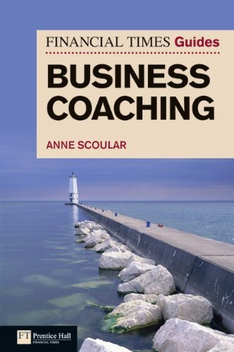 FT Guide to Business Coaching (Financial Times Guides) by Anne Scoular (2011-03-04)