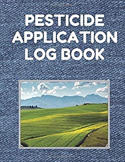Pesticide Application Log Book: Pesticide Application Record Keeping Book (Log with Lines for Pesticide Brand/Product Name, Application Method, Certified Applicator's Name, Etc.; Denim Cover