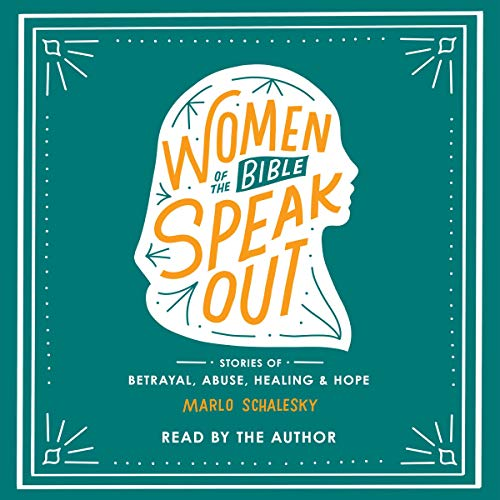 Women of the Bible Speak Out Audiobook By Marlo Schalesky cover art