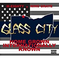 Home Grown Internationally Known by Glass City (2013-05-03)