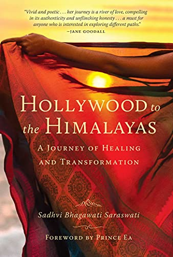 Compare Textbook Prices for Hollywood to the Himalayas: A Journey of Healing and Transformation  ISBN 9781647223656 by Saraswati, Sadhvi Bhagawati
