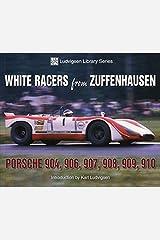White Racers from Zuffenhausen: Porsche 904, 906, 907, 908, 909, 910 (Ludvigsen Library) Paperback