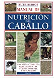 MANUAL DE LA NUTRICIÓN DEL CABALLO (GUIAS DEL NATURALISTA-ANIMALES DOMESTICOS-CABALLOS)