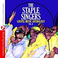 Vol. 2-Gospel Music Anthology: the Staple Singers