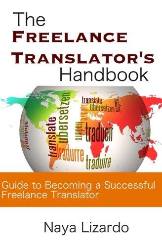 Freelance Translation Handbook: Guide to Becoming a Professional Freelance Translator