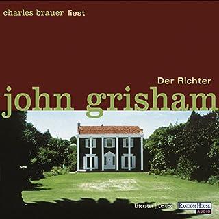 Der Richter                   Autor:                                                                                                                                 John Grisham                               Sprecher:                                                                                                                                 Charles Brauer                      Spieldauer: 5 Std. und 53 Min.     82 Bewertungen     Gesamt 3,9