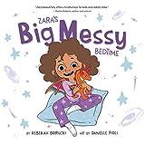 Zara's Big Messy Bedtime (The 'Big Messy' Book Series 2)