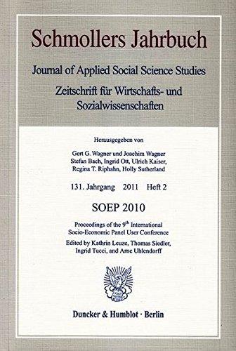 SOEP 2010.: Proceedings of the 9th International Socio-Economic Panel User Conference. Schmollers Jahrbuch, 131. Jg. (2011), Heft 2 (S. 207–429). ... Journal of Contextual Economics, Band 131)
