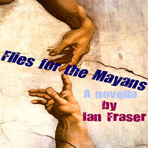 Flies for the Mayans audiobook cover art