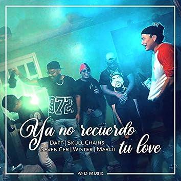 Ya No Recuerdo Tu Love