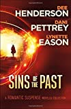 Sins of the Past: A Romantic Suspense Novella Collection: Missing/Shadowed/Blackout - Dee Henderson