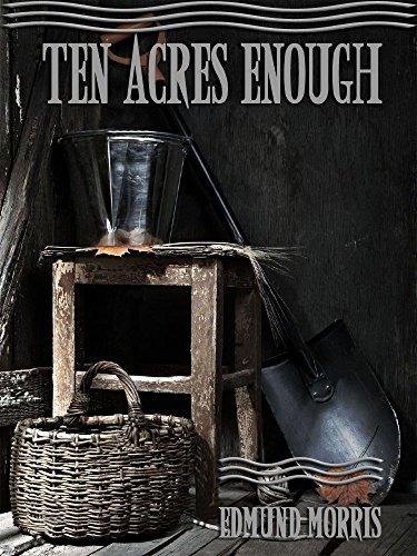 Ten Acres Enough (Illustrated) by [Edmund Morris]