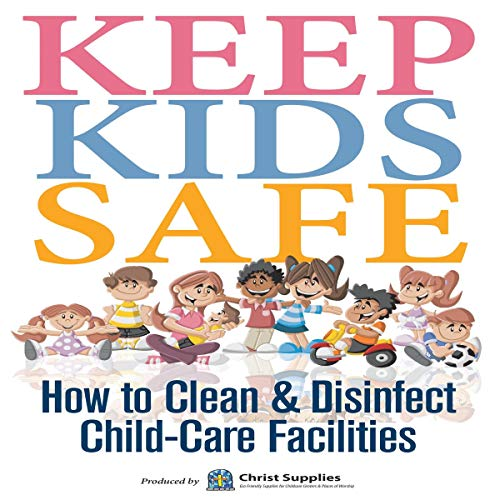 Keep Kids Safe: How to Clean and Disinfect Child-Care Facilities cover art