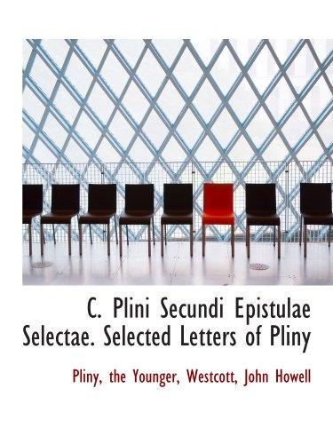 C. Plini Secundi Epistulae Selectae. Selected Letters of Pliny
