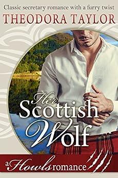 Her Scottish Wolf (Howls Romance): Loving World (Scottish Wolves Book 1) by [Theodora Taylor]