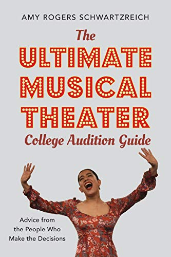 Price comparison product image The Ultimate Musical Theater College Audition Guide: Advice from the People Who Make the Decisions