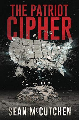 The Patriot Cipher by [Sean McCutchen]