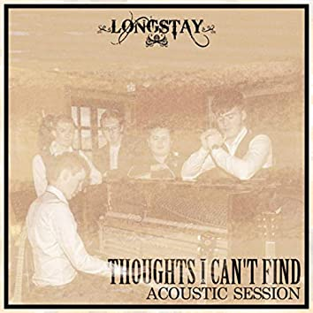 Thoughts I Can't Find (Acoustic Session)