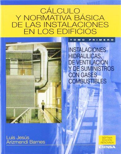 Cálculo y normativa básica de las instalaciones en los edificios: Vol.1 (Libros de arquitectura)