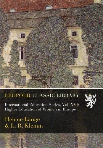 International Education Series, Vol. XVI: Higher Education of Women in Europe