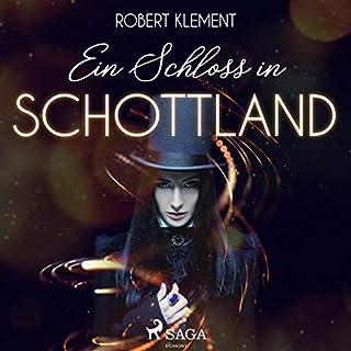 Ein Schloss in Schottland                   Autor:                                                                                                                                 Robert Klement                               Sprecher:                                                                                                                                 Mathias Kopetzki                      Spieldauer: 3 Std. und 17 Min.     5 Bewertungen     Gesamt 3,6