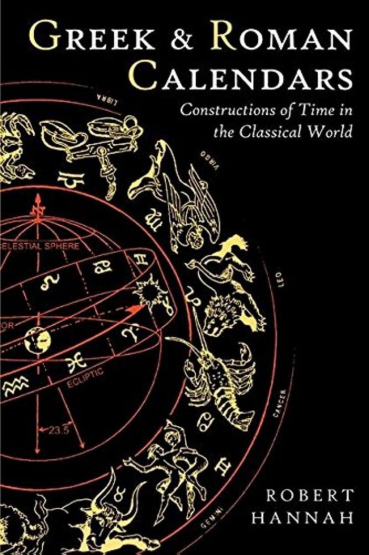 縁ナビゲーションアーティキュレーションGreek And Roman Calendars: Constructions Of Time In The Classical World