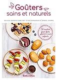 Goûters sains et naturels (Cuisine bien-être) (French Edition)