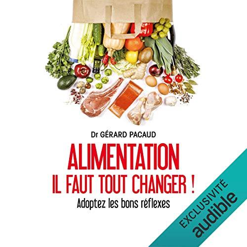 Alimentation. Il faut tout changer ! audiobook cover art