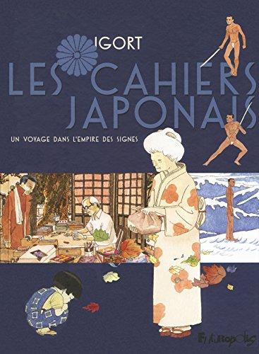 Les Cahiers Japonais (Tome 1-Un voyage dans l'empire des signes): Un voyage dans l'empire des signes