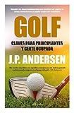 Golf. Claves Para Principiantes (Deportes (arcopress))