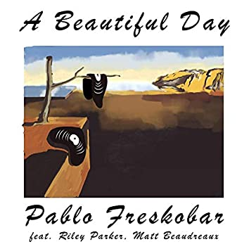 A Beautiful Day (feat. Riley Parker & Matt Boudreaux)