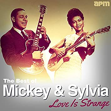 Love Is Strange - The Best Of Mickey & Sylvia