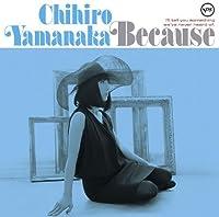 Because by Chihiro Yamanaka (2012-07-18)