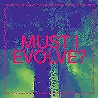 MUST I EVOLVE? [輸入アナログ盤 / 12インチ] (RT0099T) [Analog]