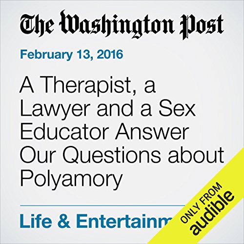 A Therapist, a Lawyer and a Sex Educator Answer Our Questions about Polyamory audiobook cover art