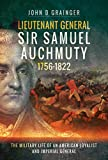 Lieutenant General Sir Samuel Auchmuty 1756–1822: The Military Life of an American Loyalist and Imperial General