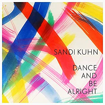 Dance and Be Alright