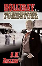 Holliday in Tombstone (Doc Holliday) (English Edition)