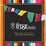 The UTSE Kitchen: Tibetan Cook Book