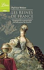 Les Reines de France - Biographie et généalogie de 98 reines de France de Patrick Weber