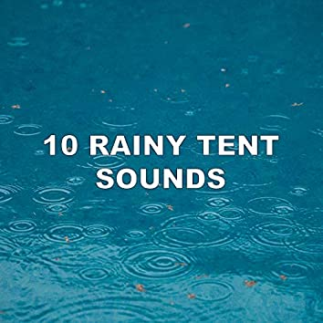 10 Rainy Tent Sounds