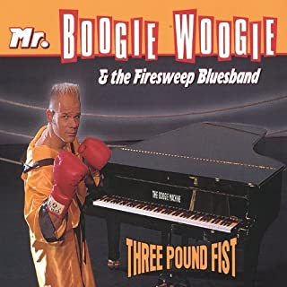 Three Pound Fist by Mr.Boogie Woogie & The Firesweep Bluesband (2013-05-04)