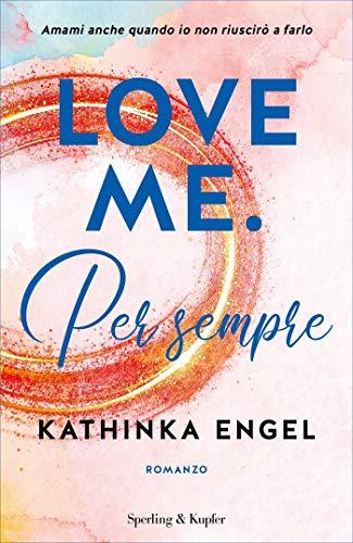 Love Me. Per sempre (vol 3) di [Kathinka Engel]