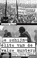 De schijn-élite van de valsemunters: drees, extreem rechts, de sixties, de Groep Wilders en ik